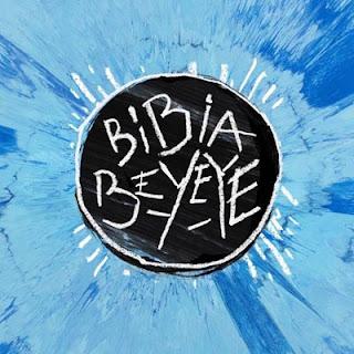 Lirik Lagu Ed Sheeran - Bibia Be Ye Ye