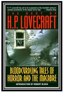 The Best of H.P. Lovecraft: Bloodcurdling Tales of Horror and the Macabre!