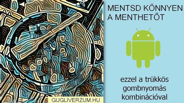 Android telefon képernyőjének elmentése lementése