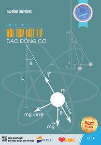 Chinh phục bài tập Vật lý tập 1 - Dao động cơ - Phạm Văn Cường
