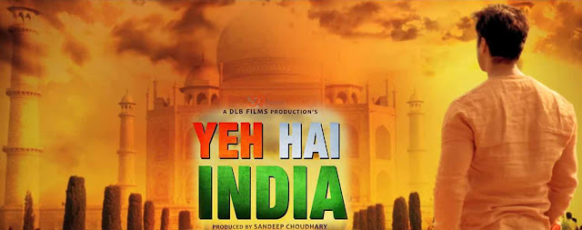 Jaipur, Rajasthan, Motion Poster, Patriotic Film, Yeh Hai India, Gavie Chahal, Deana Uppal, Mohan Agashe, Mohan Joshi