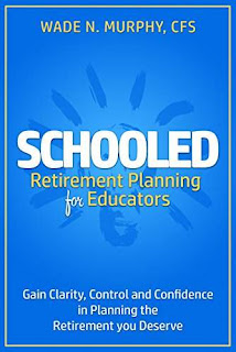 Schooled: Retirement Planning for Educators by Wade Murphy