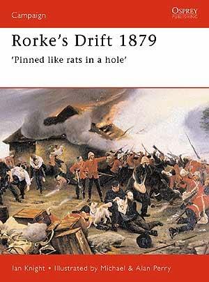 Rorke's Drift 1879 'Pinned like rats in a hole'