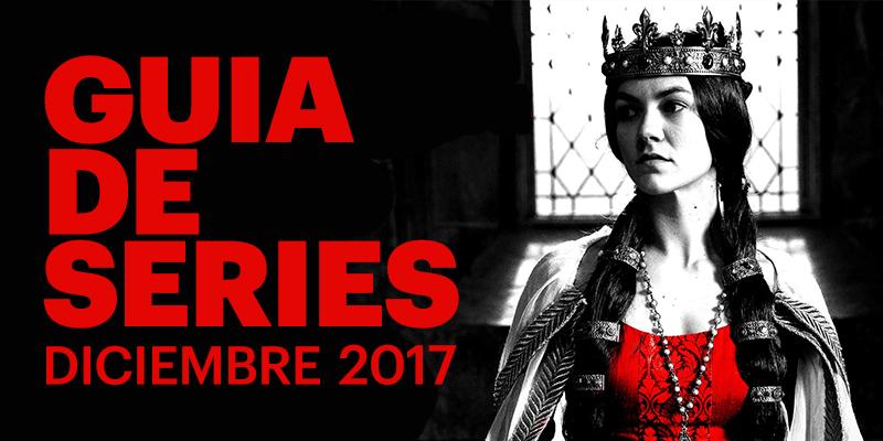 Guía de estrenos y regresos de series de diciembre 2017