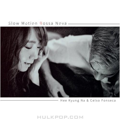 Hee Kyung Na & Celso Fonseca – Slow Motion Bossa Nova – Single