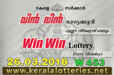 Kerala Lottery Results 26-Mar-2018 Win Win W-453 Lottery Result