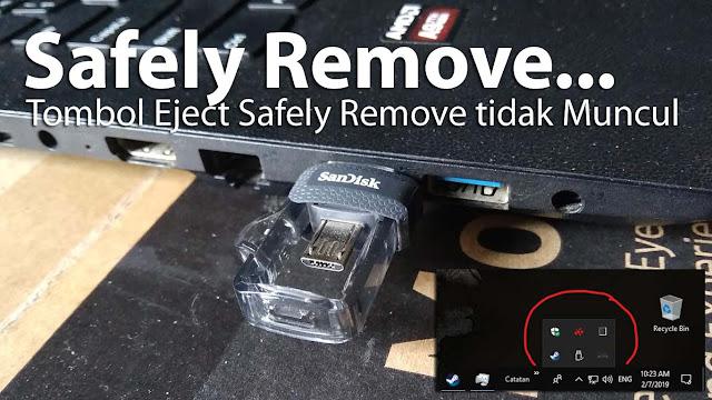 Pernahkah mengalami tombol Eject Safely Remove tidak Muncul?