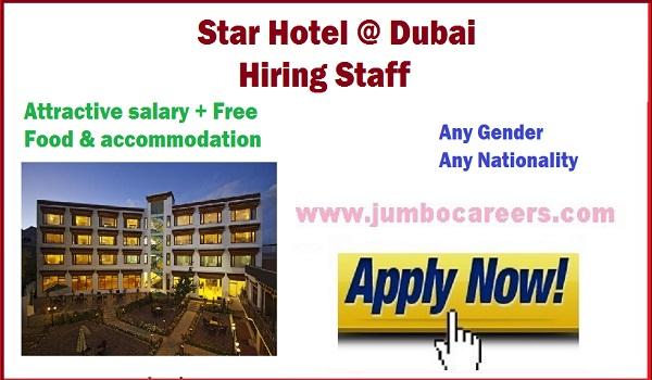 Hotel jobs in Dubai, Urgent Star hotel jobs with food and accommodation,Hotel job Dubai Salary.