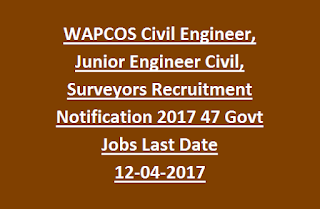 WAPCOS Civil Engineer, Junior Engineer Civil, Surveyors Recruitment Notification 2017 47 Govt Jobs Last Date 12-04-2017