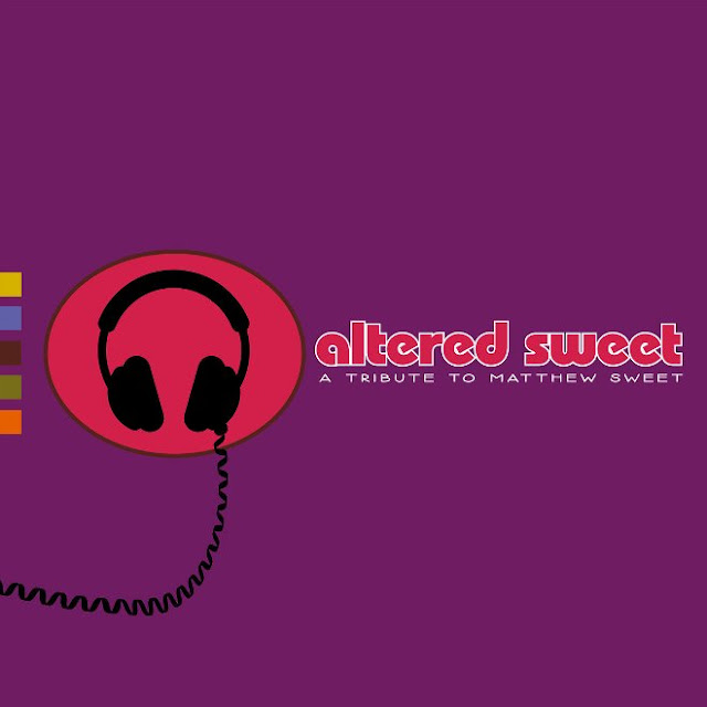 ALTERED SWEET - A tribute to Matthew Sweet 1