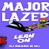 Lean On Lyrics | Major Lazer