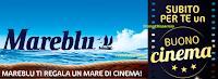 Logo MareBlu ti regala un mare di Cinema : premio sicuro