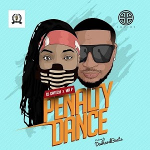 Download Mp3 | Dj Switch ft Mr P - Penalty Dance