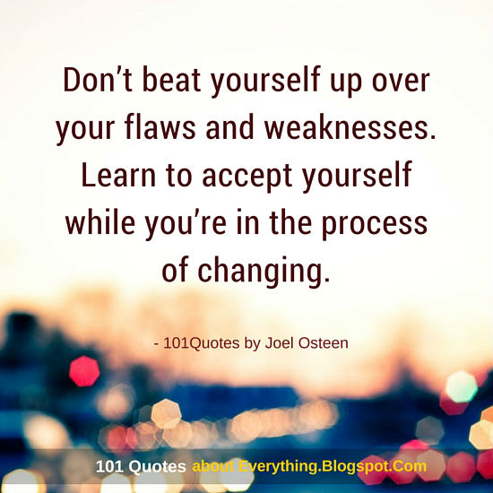 Joel Osteen Quotes On Love Enchanting Don't Beat Yourself Up Over Your Flaws And Weaknesses  Joel