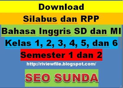 Download Silabus dan RPP Bahasa Inggris SD dan MI Kelas 1, 2, 3, 4, 5, dan 6 Semester 1 dan 2, http://riviewfile.blogspot.com/