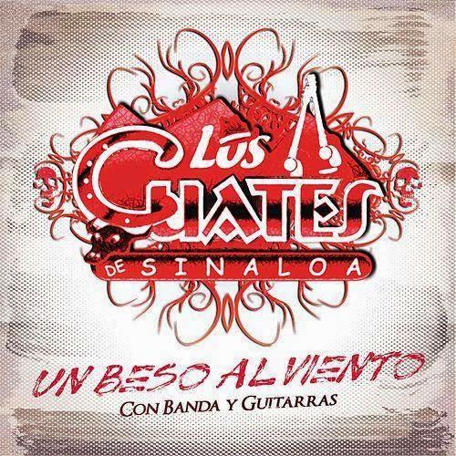 Los Cuantes De Sinaloa - Un Beso Al Viento (2014)
