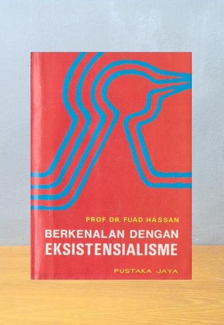 BERKENALAN DENGAN EKSISTENSIALISME, Fuad Hassan