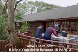 SINOPSIS Behind Your Smile Episode 15 PART 2