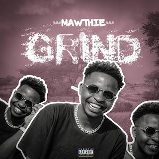 Mawthie - Grind (Prod. Kindwizbeat)