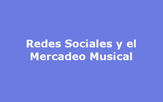 Redes Sociales y Mercadeo Musical