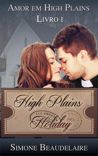 High Plains Holiday - Amor em High Plains Livro 1 Simone Beaudelaire
