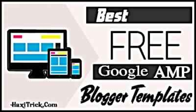 5 Best Google AMP Blogger Template 2019 Seo Friendly