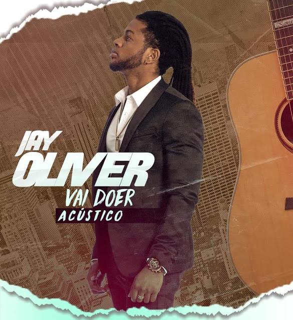 Jay Oliver - Vai Doer (Acústico)