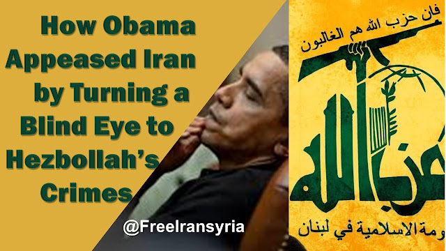 How Obama Appeased Iran by Turning a Blind Eye to Hezbollah's Crimes