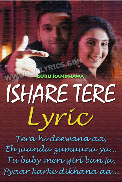 ISHARE TERE LYRIC   Guru Randhawa   Dhvani Bhanushali   Video