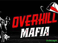 Overkill Mafia Apk Terbaru