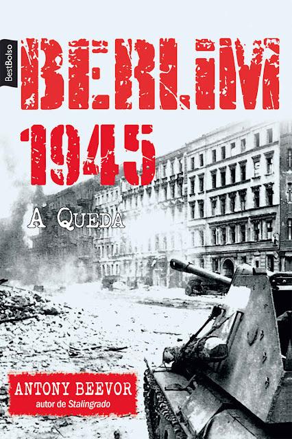 Berlim 1945 A queda - Antony Beevor