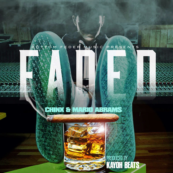 Chinx & Mario Abrams - Faded - Single Cover