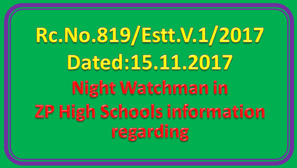 Rc No 819 || Night Watchman in ZP High Schools - information - regarding