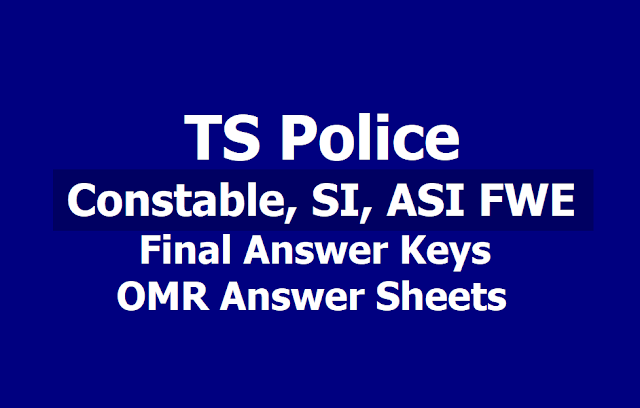 TS Police Constable, SI, ASI FWE Final Answer Keys, OMR Answer Sheets download from May 27