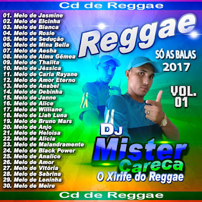 18/01/07 CD REGGAE VOL.01 2017 - DJ MISTER CARECA O XERIFE DO REGGAE