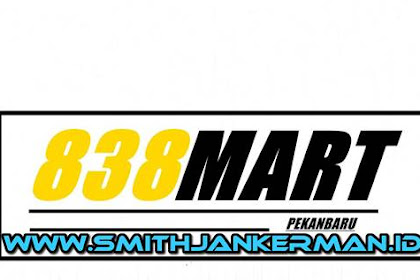 Lowongan Mini Market 838 Mart Pekanbaru Mei 2018