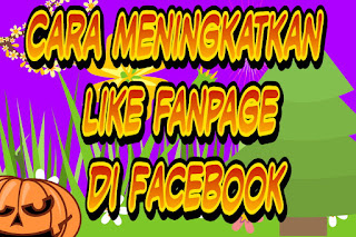 Cara meningkatkan like fanpage di Facebook