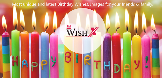 Introducing WishX : Birthday Wishes & Images on Android