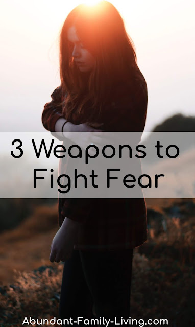 3 Weapons to Fight Fear