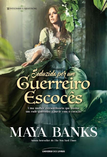 Seduzida por um Guerreiro Escocês Maya Banks