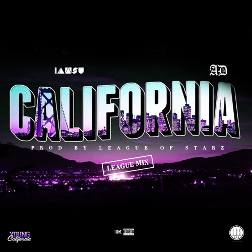 "IAMSU! & AD - ""California"" (League Of Starz Remix)"