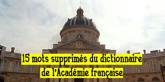15 mots supprimés du dictionnaire de l'Académie française