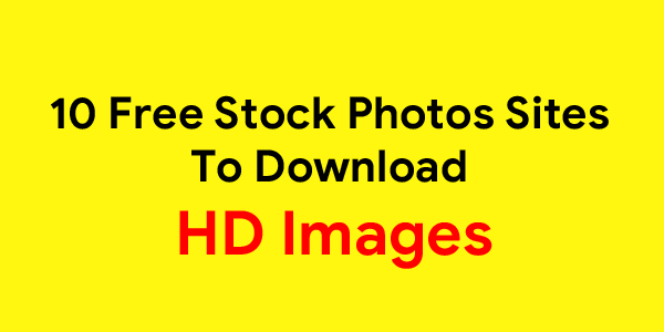 10 Free Stock Photos Sites To Download HD Images