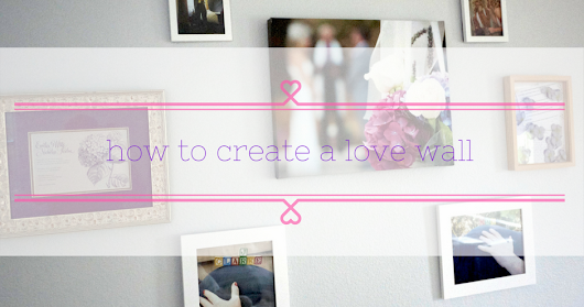 "How to Create ""Tribute to Love"" Wall"