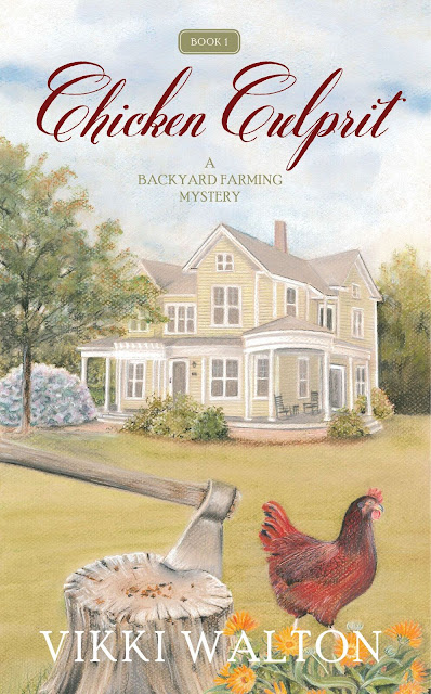 Chicken Culprit (Backyard Farming Mystery Book 1) by Vikki Walton