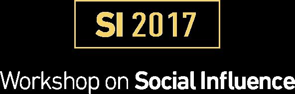 The Workshop on Social Influence (SI 2017) @ IEEE/ACM ASONAM