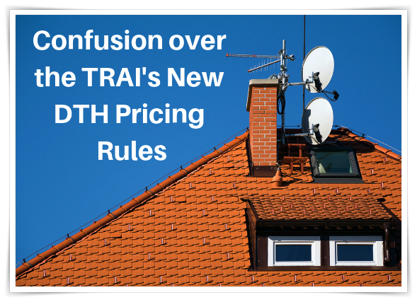 Confusion, TRAI, New, DTH ,Pricing Rules,