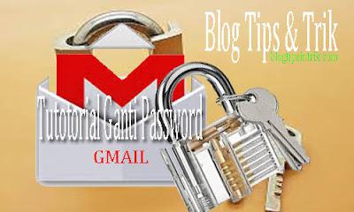 Cara Mudah Mengganti Password Akun Email Gmail