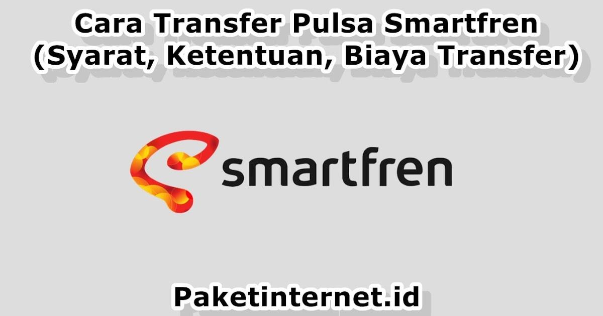 4 Cara Transfer Pulsa Smartfren Syarat Ketentuan Biaya Transfer Paket Internet