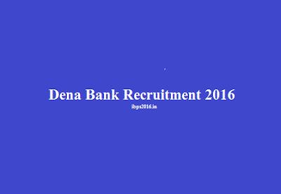 Dena Bank Recruitment 2016